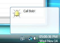 Normal priority alarms - alarms with Normal priority does not interrupt you with an alarm message. Instead they display a notification balloon near the clock and place the alarm message window minimized on the taskbar.